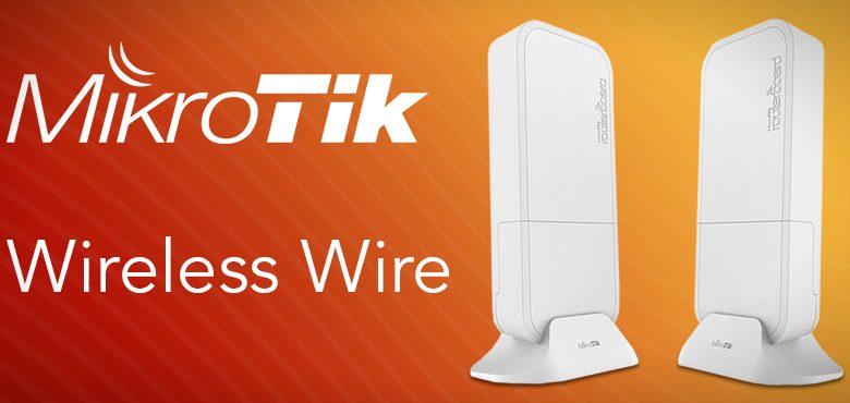 Wireless Wire MikroTik