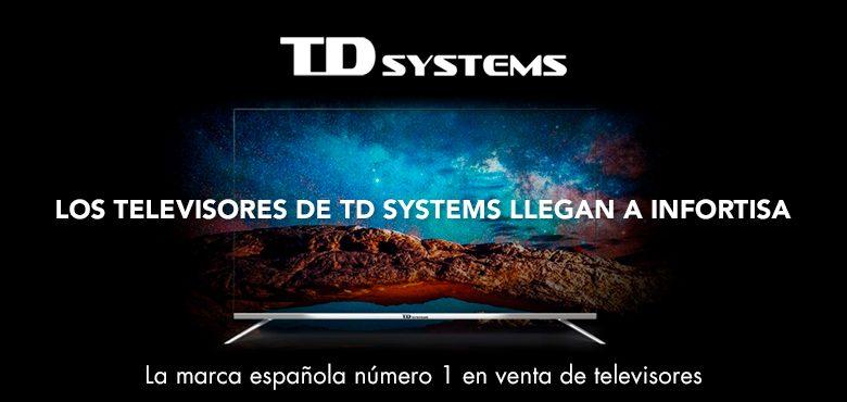 Los televisores de TD Systems ya están disponibles en Infortisa