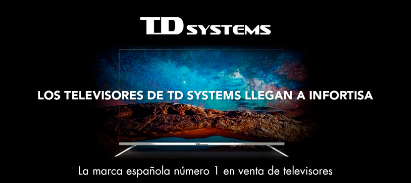 Los televisores de TD Systems ya están disponibles en Infortisa